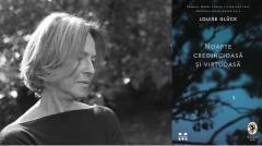 Prima traducere în limba română din opera lui Louise Glück, laureata Nobelului literar din 2020