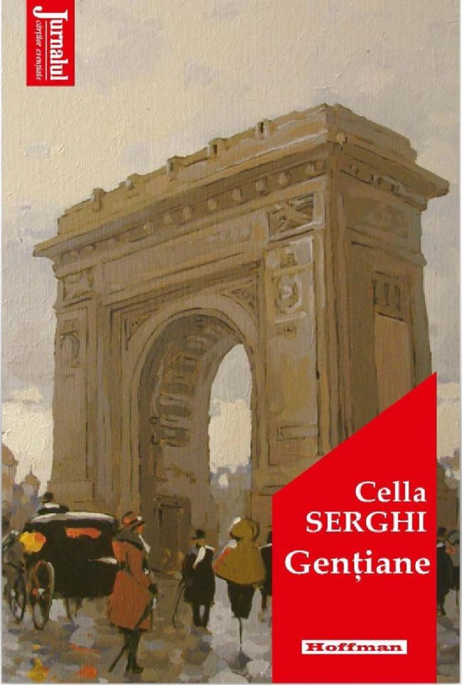 """Miercuri, 15 iulie, Jurnalul îți oferă o carte de suflet:""""Gențiane"""", de Cella Serghi"""