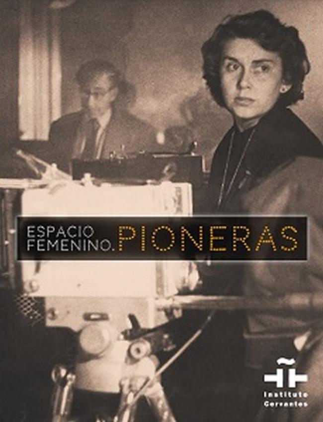 Espacio femenino. Pioneras / Cinema feminin spaniol: cineastele – deschizătoare de drum, în luna martie, la Institutul Cervantes din București