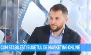 VIDEO Cum stabilești bugetul de marketing online