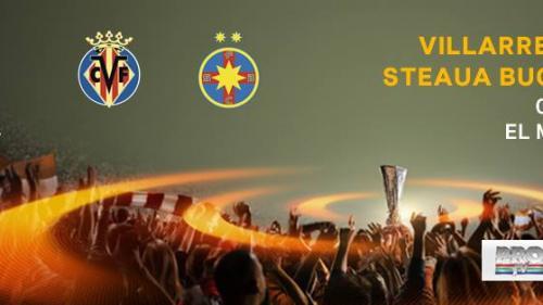 Europa League: Villarreal - Steaua 2-1. Echipa lui Reghecampf eliminată din cupele europene