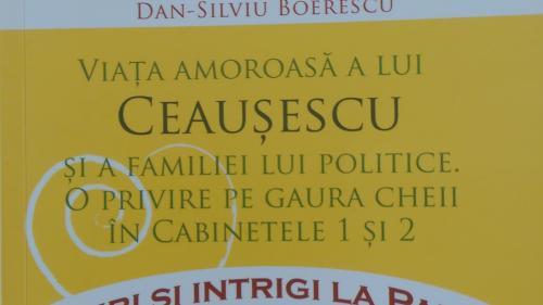 """""""Viaţa amoroasă a lui Ceauşescu şi a familiei lui politice. O privire pe gaura cheii în Cabinetele 1 şi 2"""""""