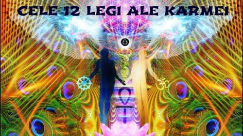 Cele 12 legi karmice și calea spre fericire