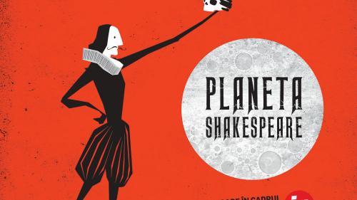 """Teatrul Nottara lansează FEST(in) pe Bulevard 2018! Invitat de onoare: """"Planeta Shakespeare"""""""