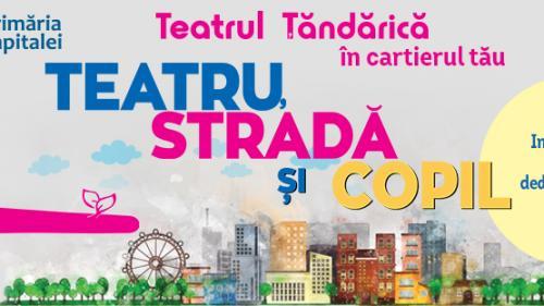 """Teatrul Țăndărică deschide stagiunea de vară """"Teatru, stradă și copil"""""""