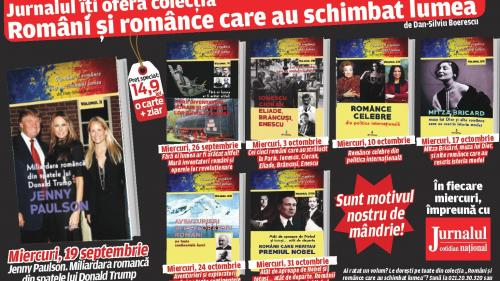 """De miercuri, 19 septembrie, Jurnalul vă oferă o nouă colecţie: """"Români şi românce care au schimbat lumea."""" Poveştile fabuloase ale românilor cu care chiar ne mândrim"""