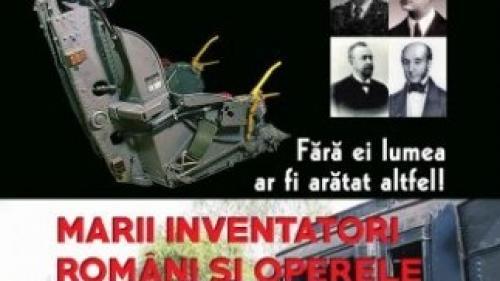 """Miercuri, exclusiv cu Jurnalul: """"Marii inventatori români și operele lor revoluționare"""""""