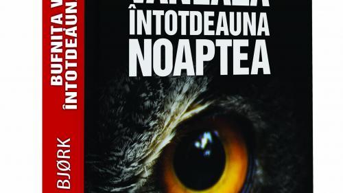 """""""Bufnița vânează întotdeauna noaptea"""", acum în librării"""
