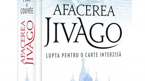 Afacerea Jivago - povestea unei cărți interzise