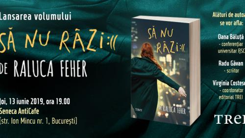 Lansarea romanului 'Să nu râzi :((' de Raluca Feher