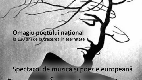 """Spectacol de muzică și poezie """"Eminescu , În mine bate inima lumii""""- Omagiu Poetului Național la 130 de ani de la trecerea în eternitate"""