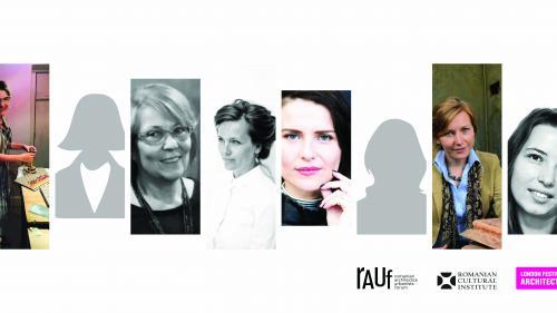"""Cel de-al doilea proiect românesc la Festivalul de Arhitectură de la Londra: """"Pioneer Romanian Women in Architecture"""" (expoziție și panel)"""
