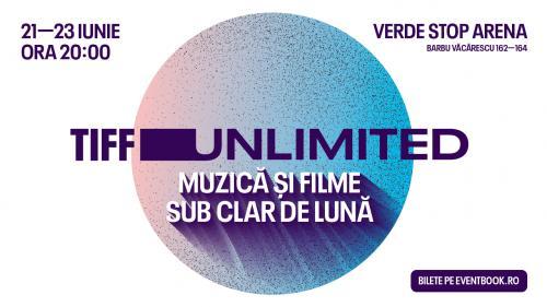 TIFF Unlimited - filme și muzică sub clar de lună, în București