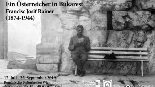 """Vernisaj expoziție – """"Un austriac la București: Francisc Josif Rainer, personalitate universală"""""""