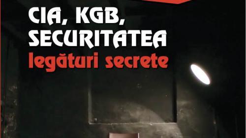"""Miercuri, 17 iulie, Jurnalul îți oferă o carte cu încrengături bizare:  """"CIA, KGB, SECURITATEA - legături secrete"""""""