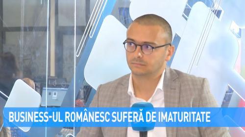 VIDEO Business-ul românesc suferă de imaturitate