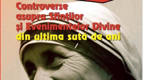 """Miercuri, 14 august, Jurnalul îți oferă o carte explozivă: """"Controverse asupra Sfinților și Evenimentelor Divine din ultima sută de ani"""""""