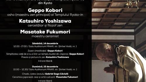 """""""Trăind în zen"""". Colocviu despre zen, simplitatea vieții monahale și relația dintre zen și artă, cu participarea extraordinară a maestrului zen Geppo Kobori și a artiștilor asociați templului Ryoko-in, Kyoto, Japonia"""