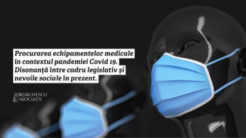 Procurarea echipamentelor medicale în contextul pandemiei COVID-19. Disonanță între cadru legislativ și nevoile sociale în prezent.