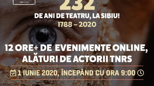 232 de ani de teatru, la Sibiu!Maraton de evenimente online, astăzi la TNRS