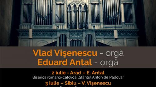 """""""Orgile României"""" – ediţia a II-a – 2-9 iulie 2020  Arad, Sibiu, Alba Iulia, Iaşi, Mediaş, Bucureşti"""