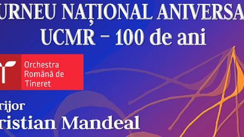 Orchestra Română de Tineret - turneu național aniversar Uniunea Compozitorilor și Muzicologilor din România 100 de ani