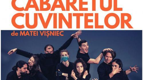 """CABARETUL CUVINTELOR de Matei Vișniec, regia Alexandru Nagy, producție a Teatrului """"Alexandru Davila"""" Pitești"""
