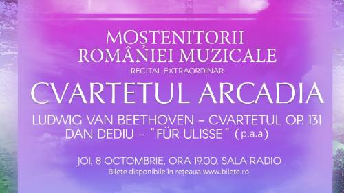 Moștenitorii României muzicale: la Sala Radio, concert cameral susținut de Cvartetul Arcadia
