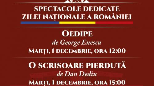 """""""Oedipe"""" și """"O scrisoare pierdută"""" transmise online de Opera Națională București cu ocazia Zilei Naționale a României"""