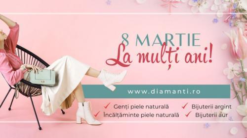 (P) La mulți ani cu ocazia Zilei Internaționale a Femeii, vă urează cu drag DiAmanti.ro