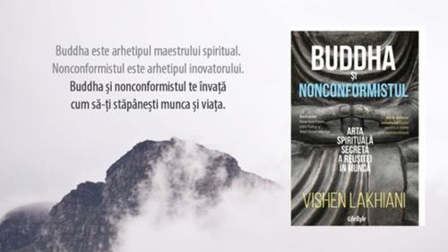 Invitație la lectură. Buddha și nonconformistul. Arta spirituală secretă a reușitei în muncă, de Vishen Lakhiani