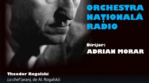 Compozitorul THEODOR ROGALSKI omagiat în concertul Orchestrei Naționale Radio