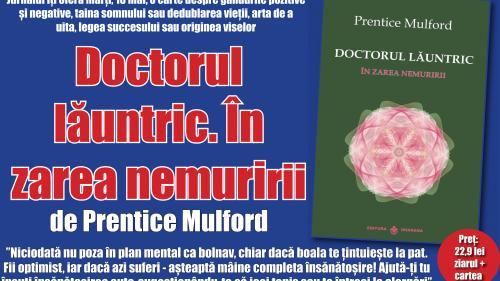 """Cum vindeci cele mai grele boli. Vezi în cartea """"Doctorul lăuntric"""", de Prentice Mulford, oferită marţi cu Jurnalul"""