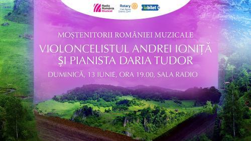 """""""Moștenitorii României muzicale"""": la Sala Radio, recital susținut de violoncelistul Andrei Ioniță și pianista Daria Tudor"""