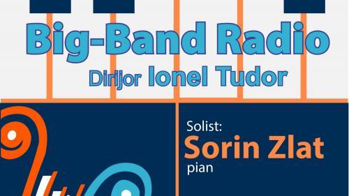 SORIN ZLAT și trio-ul său – invitați speciali  în ultimul concert de jazz prezentat de BIG BAND-ul RADIO  în această stagiune