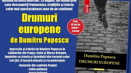 """""""Drumuri europene"""", de Dumitru Popescu - o călătorie fascinantă în istoria celor mai frumoase locuri de pe continent"""