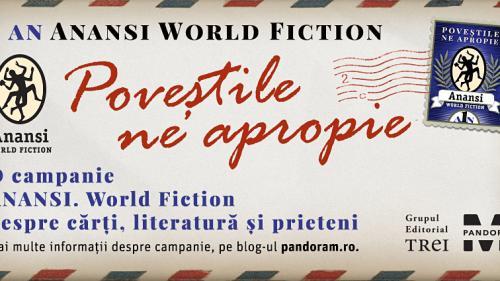 """Colecția Anansi. World Fiction aniversează 1 an.  Cititorii sunt invitați să devină autori prin campania """"Poveștile ne apropie"""""""