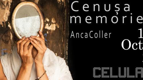 Cenușa memorie, instalație imersivă a artistei Anca Coller, între 15 – 30 octombrie la Celula de artă